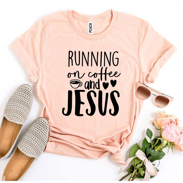 Running On Coffee And Jesus T-shirt