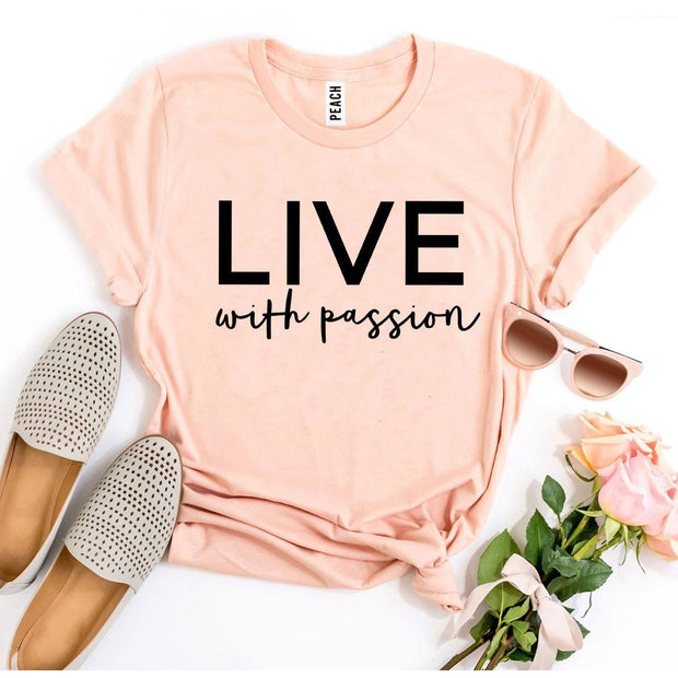 Live With Passion T-shirt