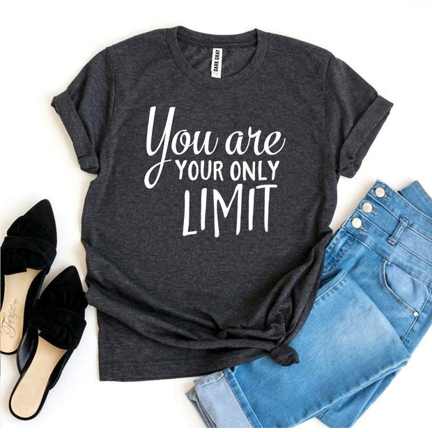 You Are Your Only Limit T-shirt