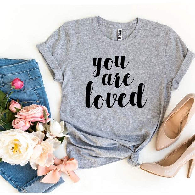 You Are Loved T-shirt
