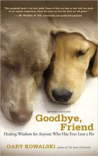Goodbye, Friend: Healing Wisdom for Anyone Who Has Ever Lost a Pet Paperback