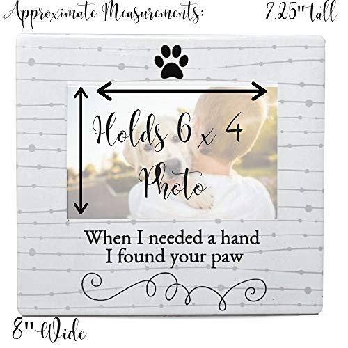Dog Lover Picture Frame - When I Needed a Hand I Found Your Paw Ceramic Photo Frame