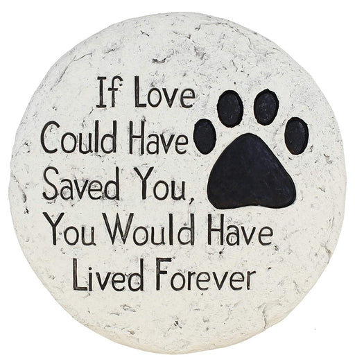 Pet Memorial Stone - If Love Could Have Saved You Paw Print Garden Stepping Stone