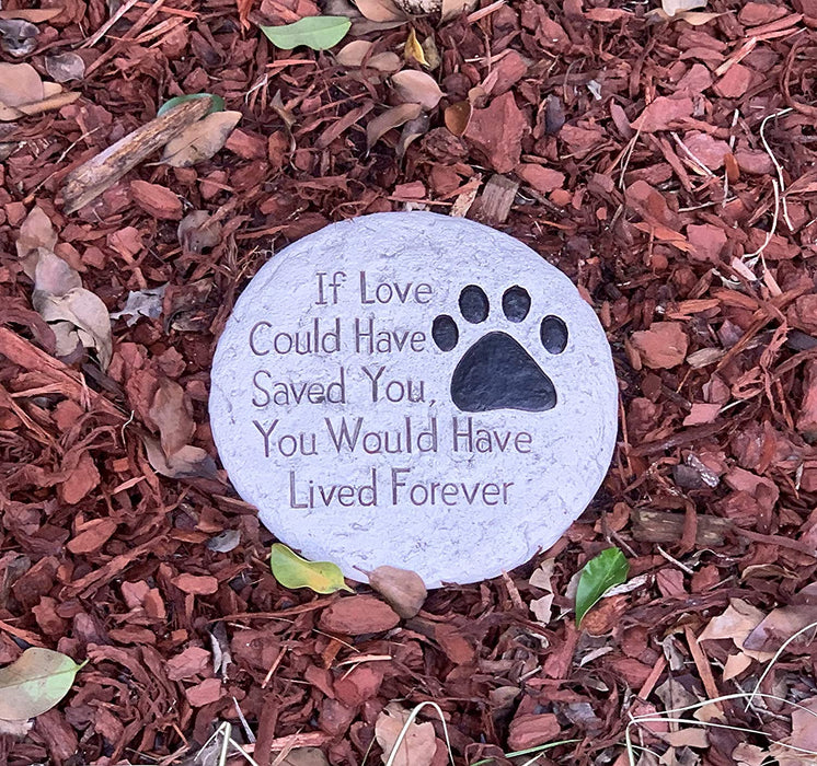 Pawriffic Round Pet Memorial Stone - If Love Could Have Saved You Paw Print Garden Stepping Stone