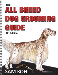 The All Breed Dog Grooming Guide - 4th Edition