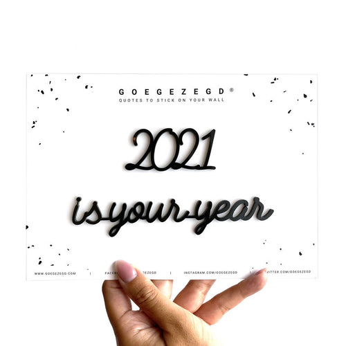 Goegezegd - 2021 is your year - zwart
