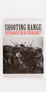 Shooting Range - Fotografie in de vuurlinie?