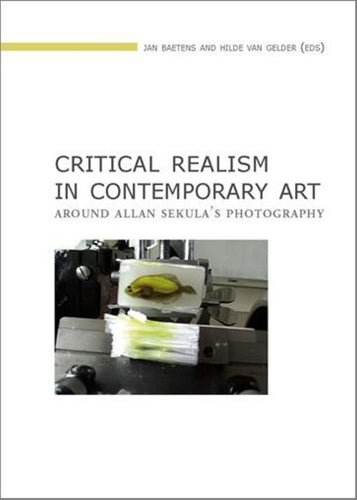 Critical Realism in Contemporary Art: Around Allan Sekula's Photograpy