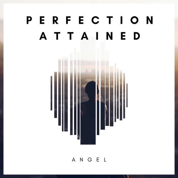 Angel - Perfection Attained 2018