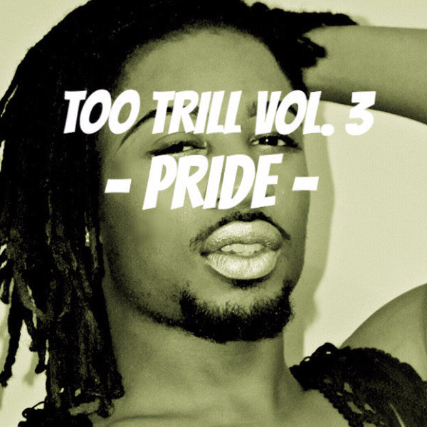 Too Trill Vol. 3 - Pride