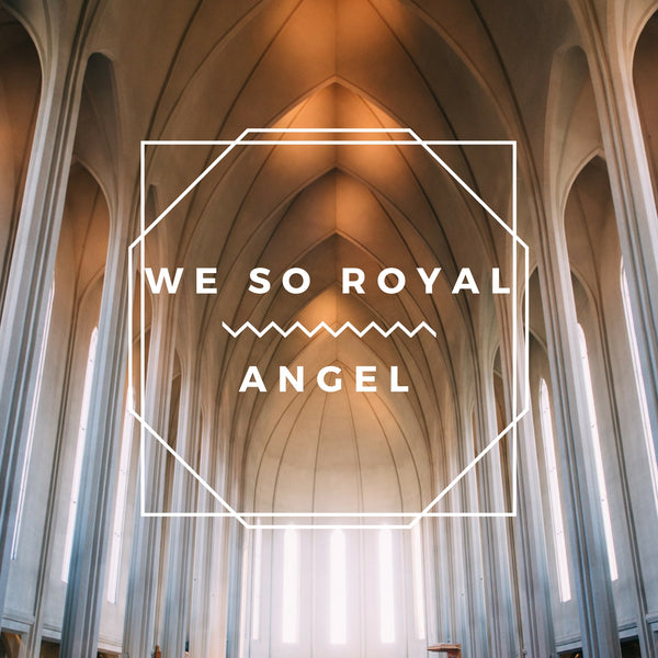 Angel - We So Royal