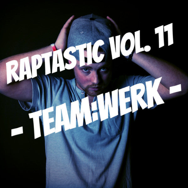 Raptastic Vol. 11 - TeamWerk