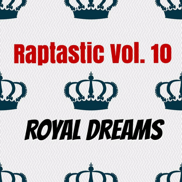 Raptastic Vol. 10: Royal Dreams