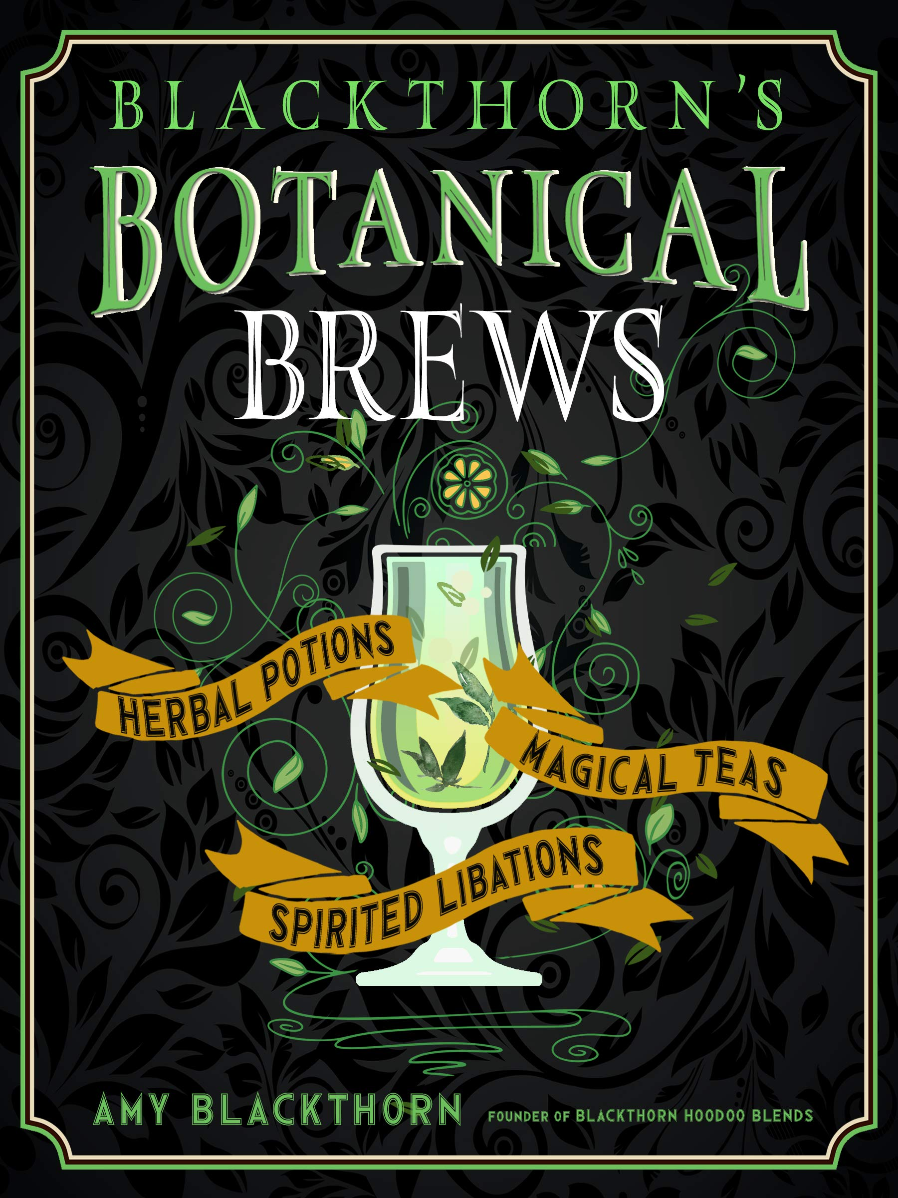 Blackthorn's Botanical Brews by Amy Blackthorn