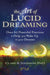 The Art of Lucid Dreaming by Clare R. Johnson PhD