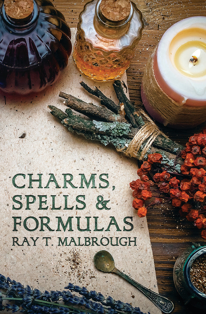 Charms, Spells, and Formulas by Rev Ray T. Malbrough