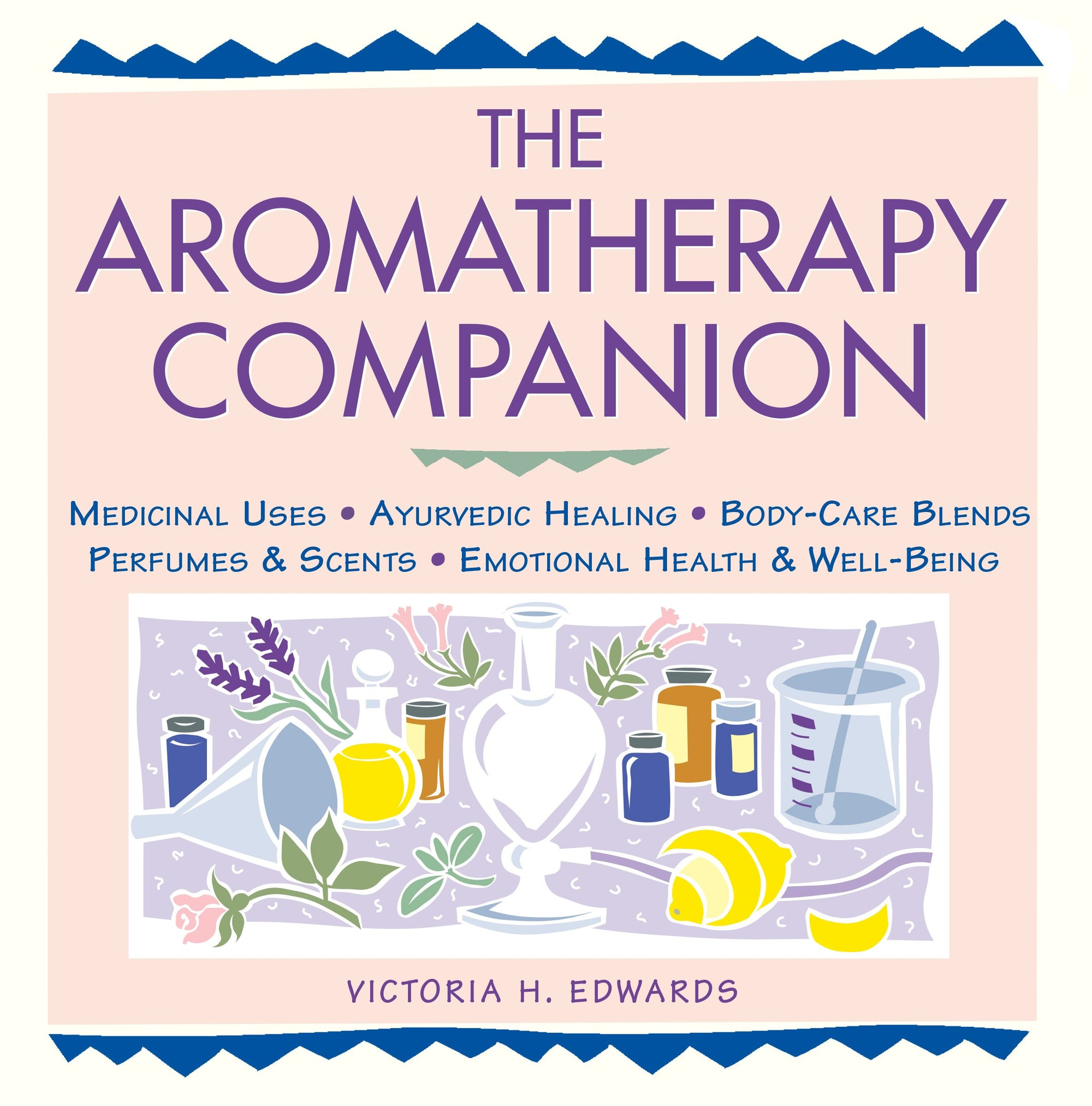 Aromatherapy Companion by Victoria H. Edwards