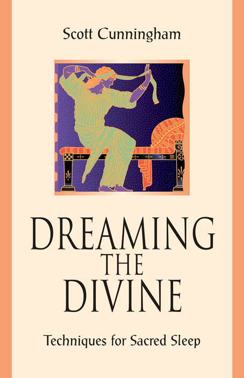 Dreaming the Divine by Scott Cunningham