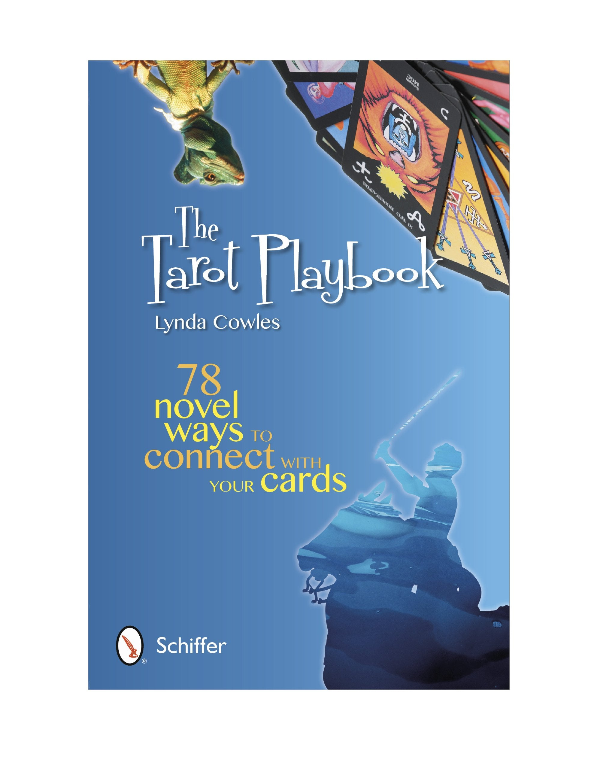 The Tarot Playbook by Lynda Cowles