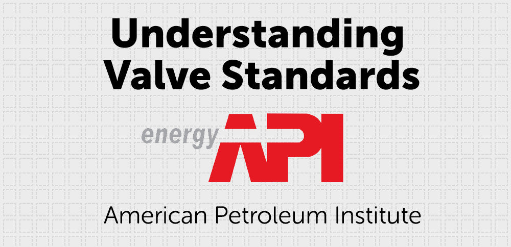 Understanding Valve Standards - API