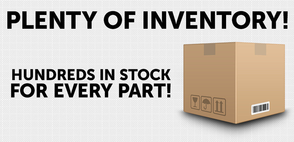 Plenty of Inventory In-Stock Today!