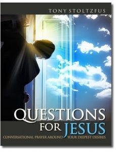 Questions for Jesus: Praying Prayers God Answers