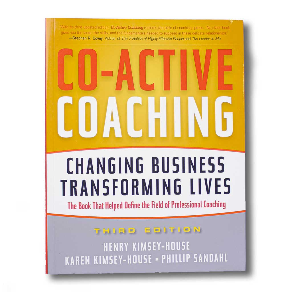 Co-active Coaching (3rd edition)