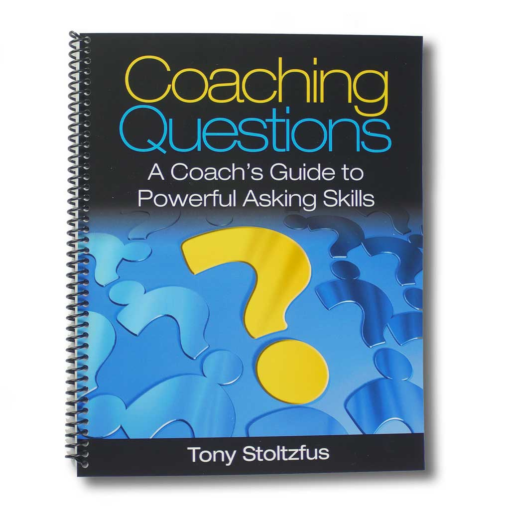 Coaching Questions: A Coach's Guide to Powerful Asking Skills by Tony Stoltzfus