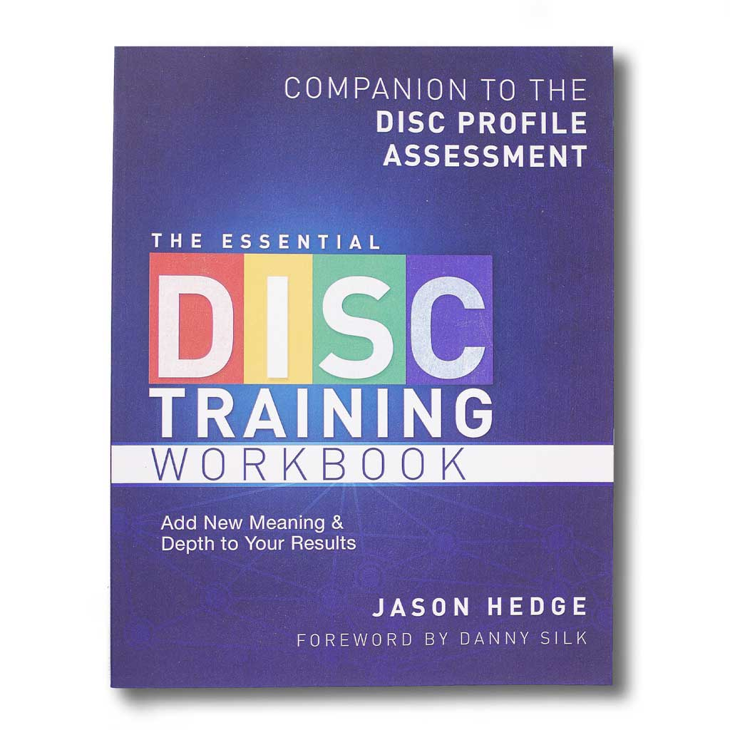 The Essential DISC Training Workbook
