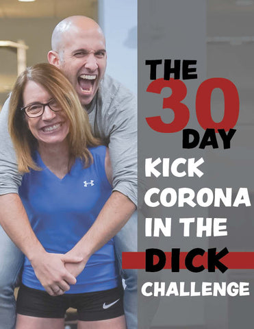 Kick Corona in the D*ck (30 Day Bodyweight Program)