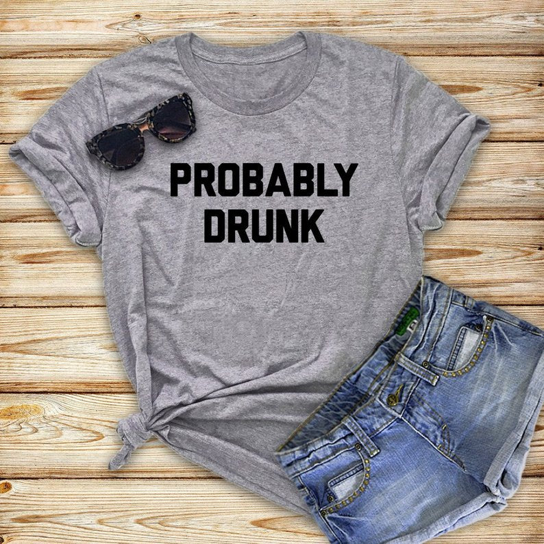 Round Neck/ O-Neck Printed  Short Sleeves T-Shirt || Pullover || Probably Drunk T-Shirt