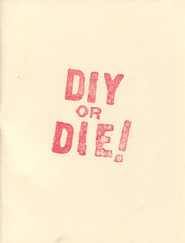 DIY or DIE!