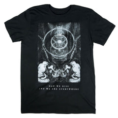 """Now We Rise And We Are Everywhere"" Sacred Bones T-Shirt"