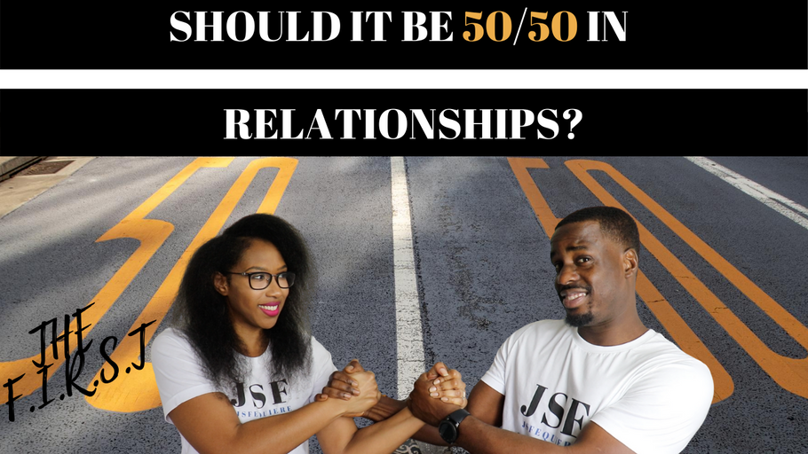 SHOULD IT BE 50/50 IN RELATIONSHIPS