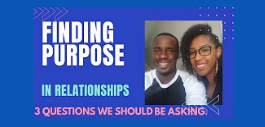 FINDING PURPOSE IN A RELATIONSHIP