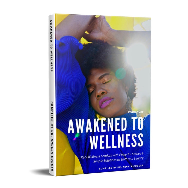 Awakened to Wellness: Real Wellness Leaders with Powerful Stories & Simple Solutions to Shift Your Legacy