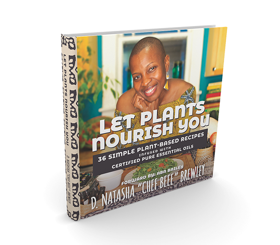 Let Plants Nourish You: 36 Recipes Infused with Certified Pure Essential Oils (Spiral Bound)