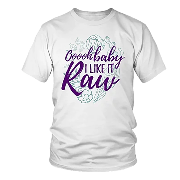 Ooooh Baby I LIKE IT RAW - Unisex