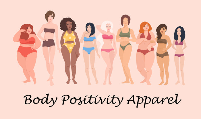 Body Positivity Apparel