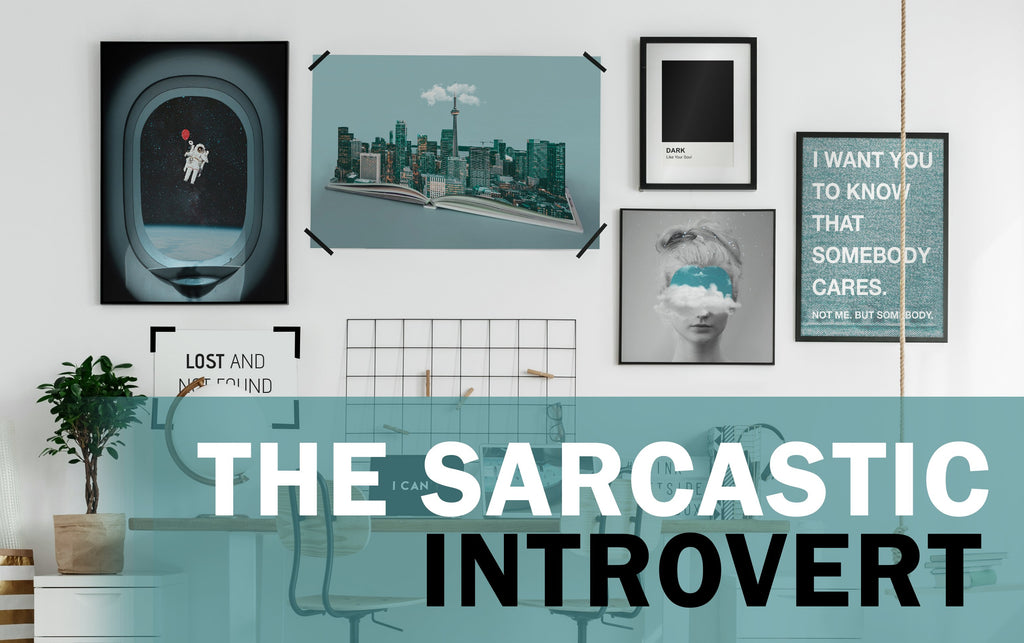 THE SARCASTIC INTROVERT