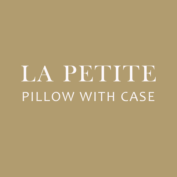 LA PETITE - PILLOW WITH CASE