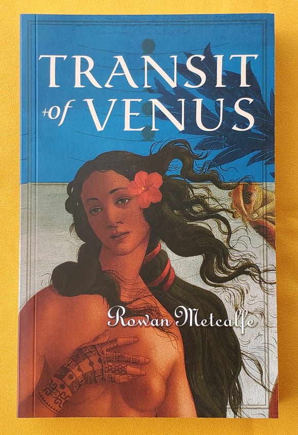 Transit of Venus. A book on the life of Mauratua /Maimiti, Pre-European Tahiti and Pitcairn. - by Rowan Metcalfe