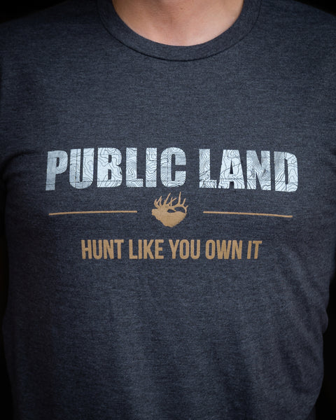 HUNT LIKE YOU OWN IT T-Shirt