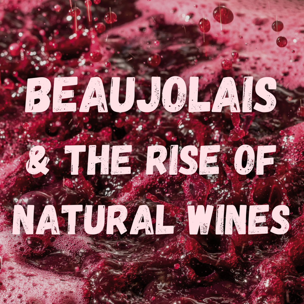 Beaujolais and the Rise of Natural Wines