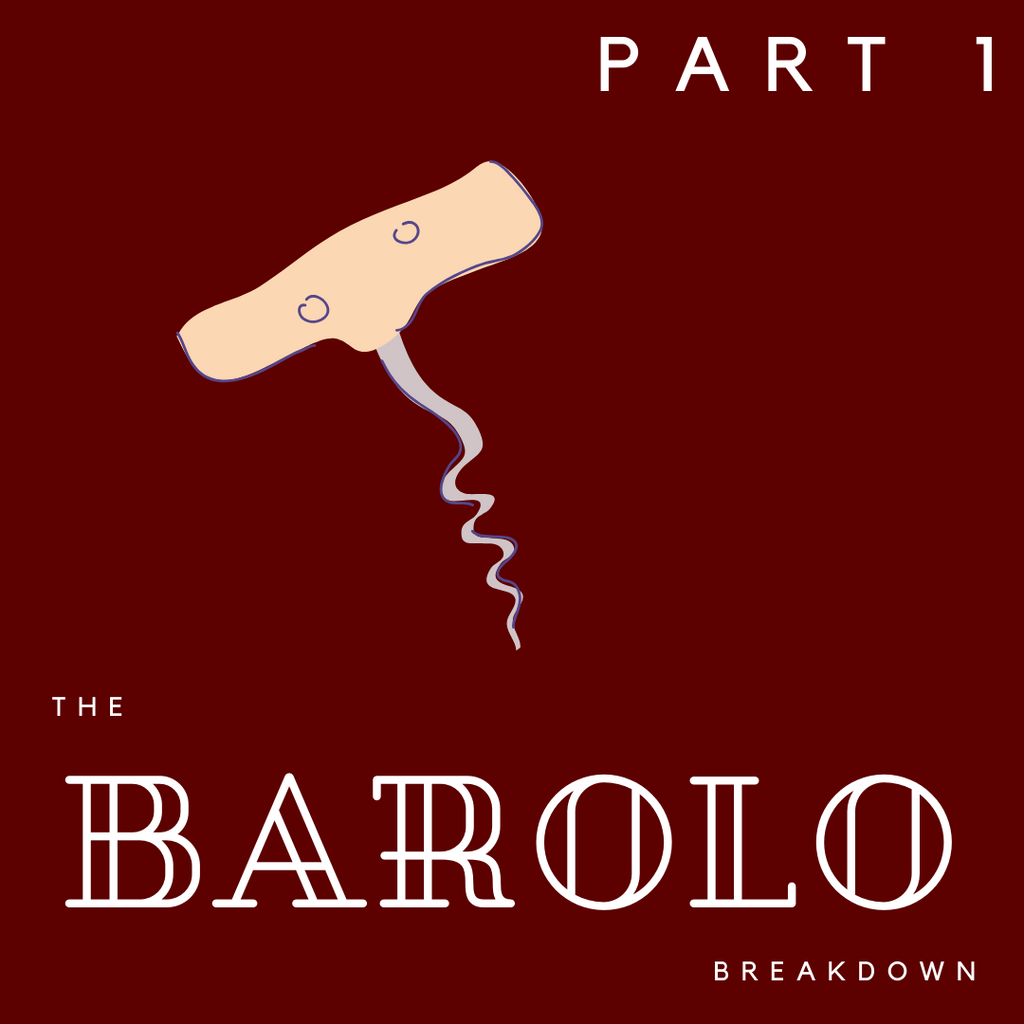 The Barolo Breakdown: Part 1