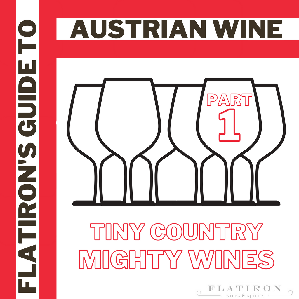Flatiron's Guide to Austrian Wine, Part 1: Tiny Country, Mighty Wines!