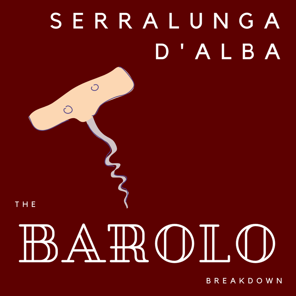 The Barolo Breakdown, Part 6: Serralunga d'Alba