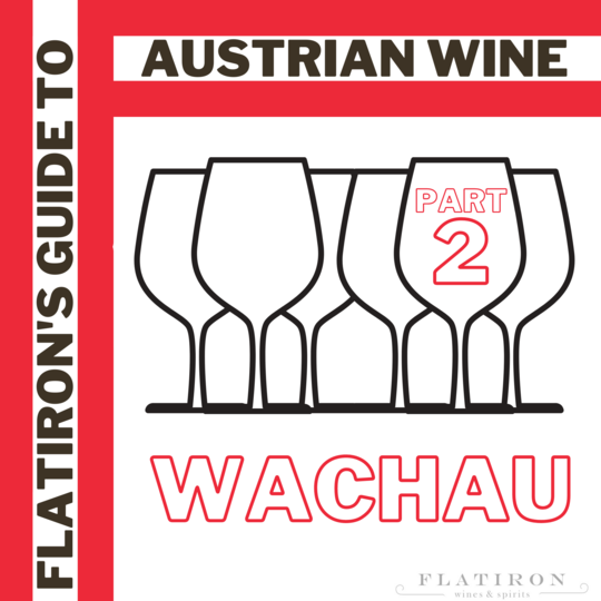 Flatiron's Guide to Austrian Wine, Part 2: Willkommen to the Wachau!
