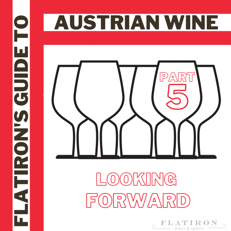 Flatiron's Guide to Austrian Wine, Part 5: Austria Looking Forward