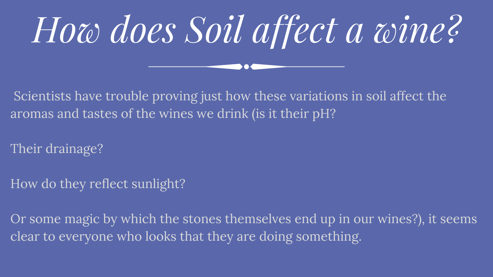 How does Soil affect a wine?